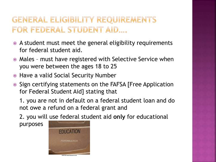 General eligibility requirements for federal student aid
