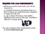 required for loan disbursements