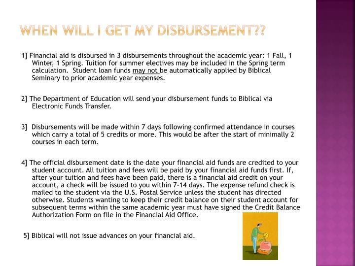 When will I get my disbursement??