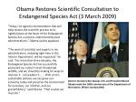 obama restores scientific consultation to endangered species act 3 march 2009