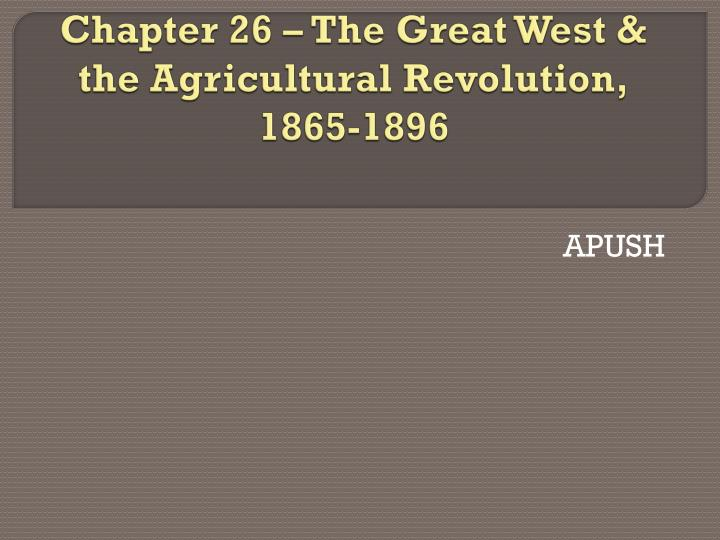 chapter 26 the great west the agricultural revolution 1865 1896 n.