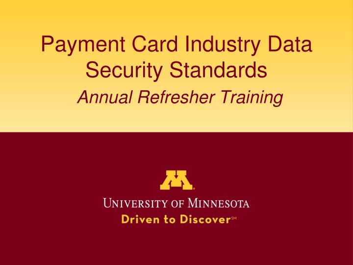 payment card industry data security standards annual refresher training n.