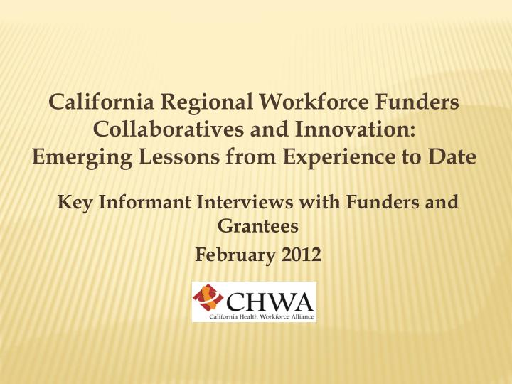 key informant interviews with funders and grantees february 2012 n.