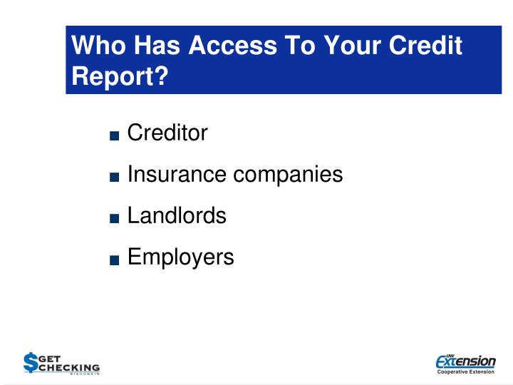Who Has Access To Your Credit Report?