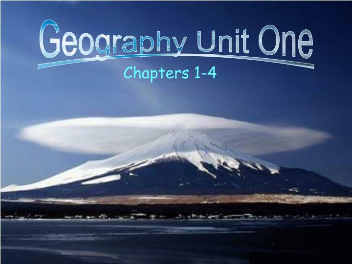 Geography Unit One