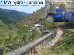 4 mw hydro tanzania electricity to 4000 households in 15 villages sells to the grid