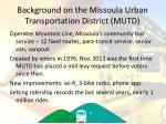 background on the missoula urban transportation district mutd