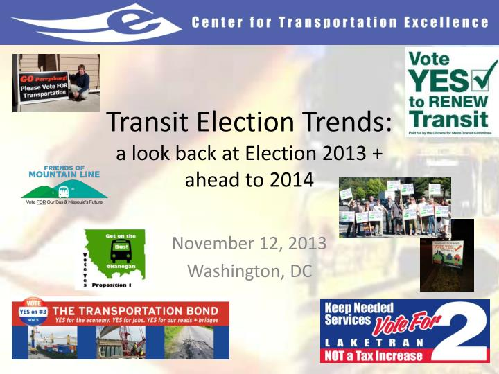 transit election trends a look back at election 2013 ahead to 2014 n.