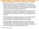 blending and braiding funds