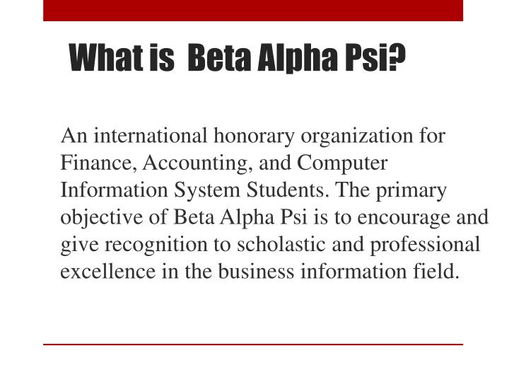 a personal narrative about working for the beta alpha psi and its benefits Welcome to the delta nu chapter of beta alpha psi at the isenberg school of management as a group, bap organizes various professional and service activities throughout the entire school year for its candidates and members professional activities provide bap candidates and members the.