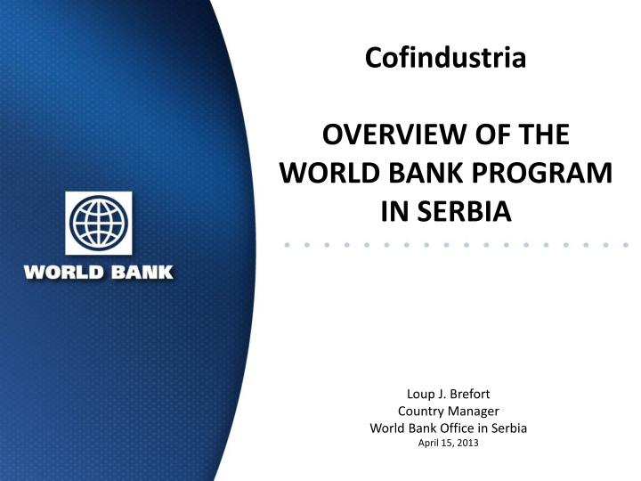cofindustria overview of the world bank program in serbia n.