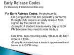 early release codes for elementary middle school sites only