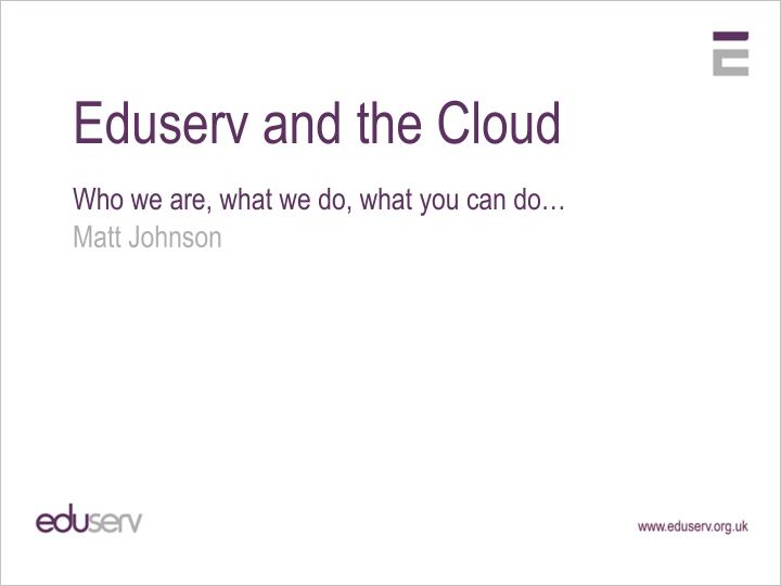 eduserv and the cloud n.