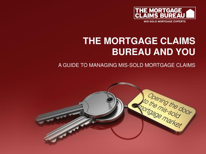 the mortgage claims bureau and you a guide to managing mis sold mortgage claims n.