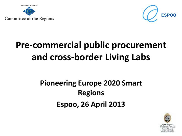 pre commercial public procurement and cross border living labs n.