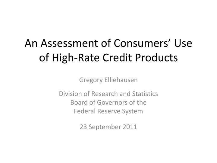 an assessment of consumers use of high rate credit products n.