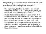 are payday loan customers consumers that may benefit from high rate credit