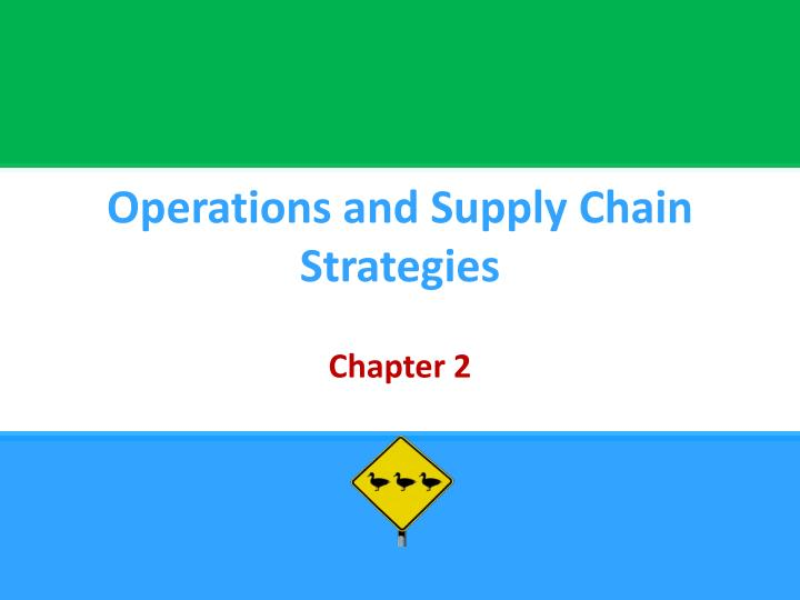 operations and supply chain strategies n.