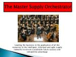 the master supply orchestrator