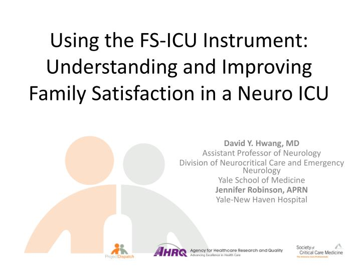 using the fs icu instrument understanding and improving family satisfaction in a neuro icu n.