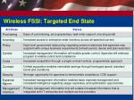 wireless fssi targeted end state