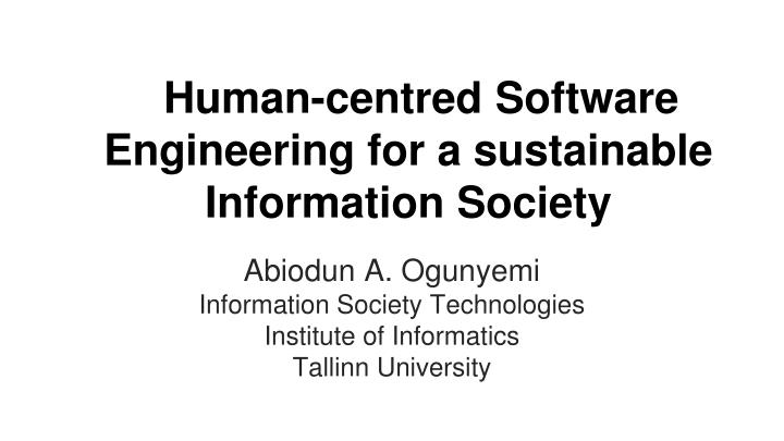 human centred software engineering for a sustainable information society n.