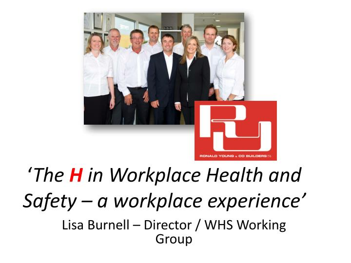 the h in workplace health and safety a workplace experience n.