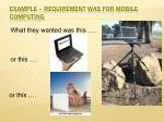 example requirement was for mobile computing