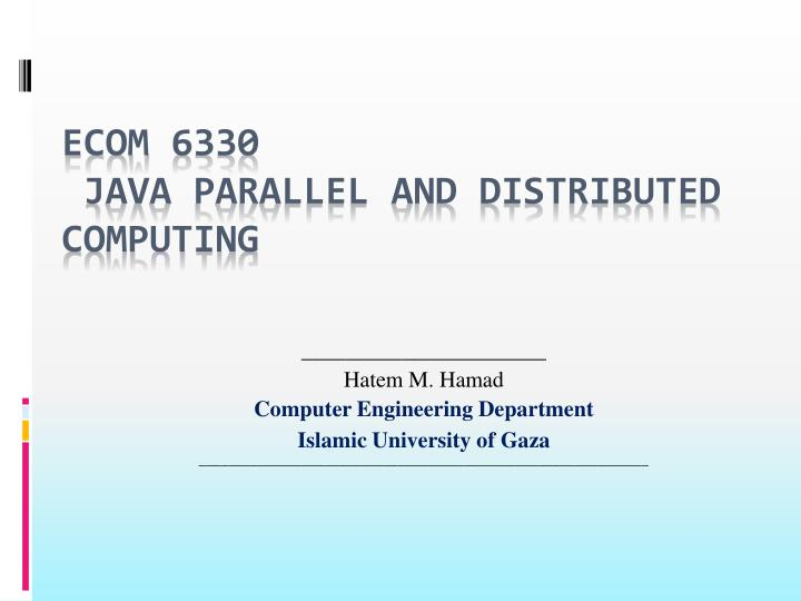ecom 6330 java parallel and distributed computing n.