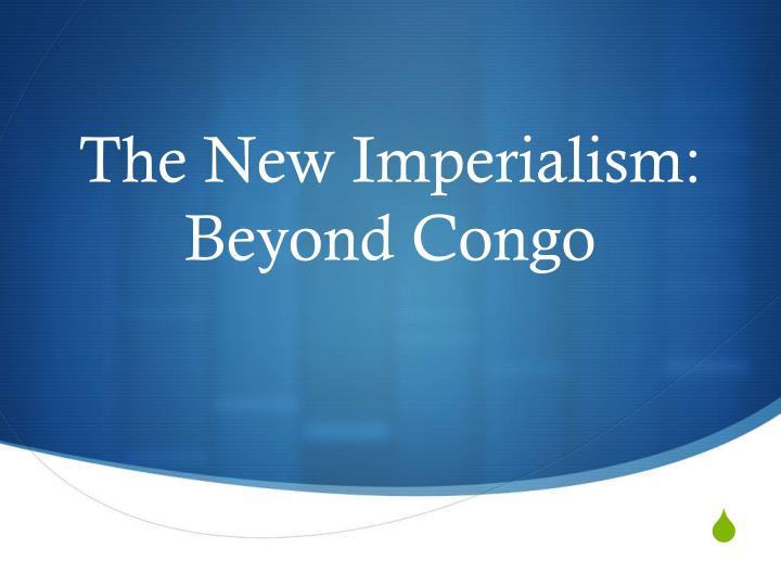 the new imperialism beyond congo n.