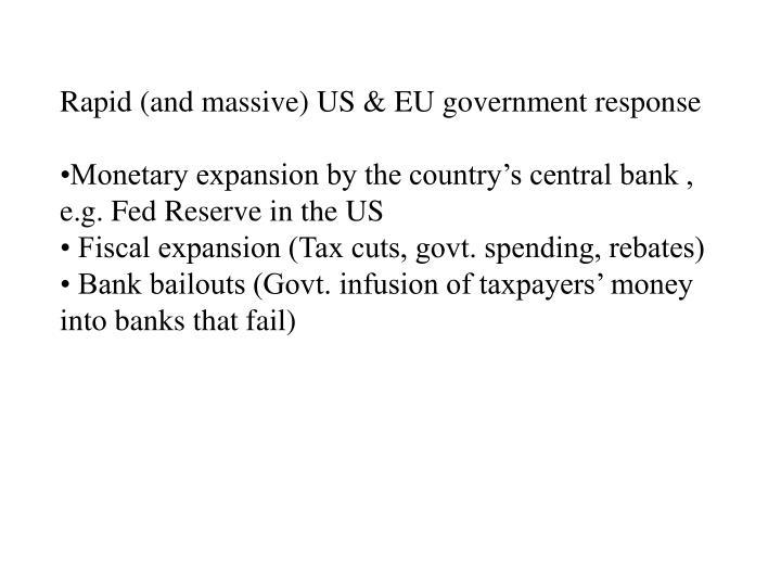 Rapid (and massive) US & EU government response