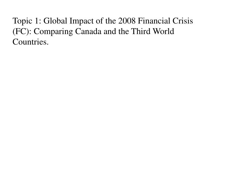 Topic 1: Global Impact of the 2008 Financial