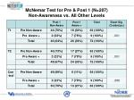 mcnemar test for pre post 1 n 207 non awareness vs all other levels