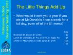 the little things add up1