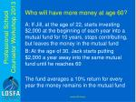 who will have more money at age 60