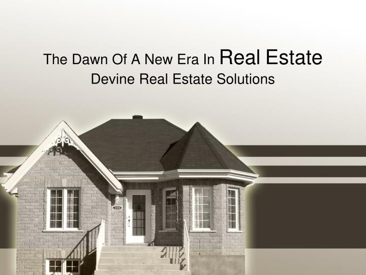 the dawn of a new era in real estate n.