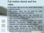 full motion stored and live video
