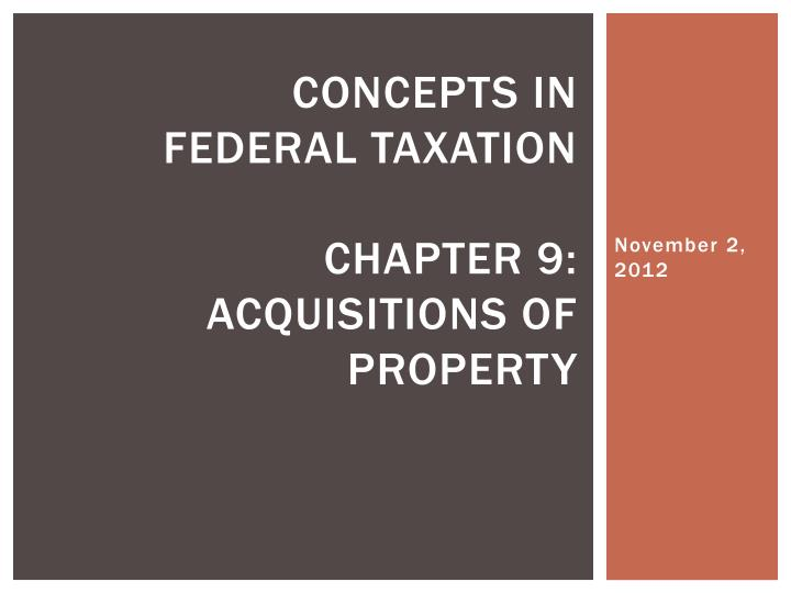 concepts in federal taxation chapter 9 acquisitions of property n.