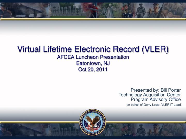 Virtual lifetime electronic record vler afcea luncheon presentation eatontown nj oct 20 2011