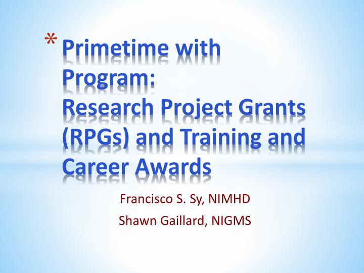 Primetime with program research project grants rpgs and training and career awards