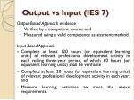 output vs input ies 7