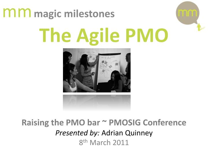 m m magic milestones the agile pmo n.