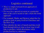 logistics continued