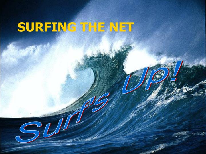 SURFING THE NET