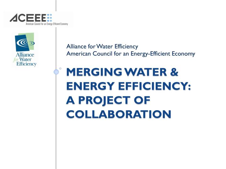 merging water energy efficiency a project of collaboration n.
