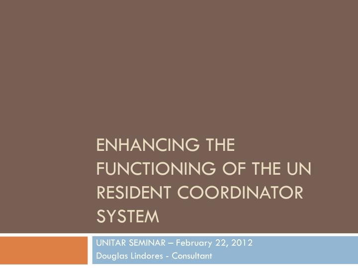 enhancing the functioning of the un resident coordinator system n.