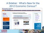 a sidebar what s new for the 2012 economic census