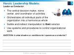 heroic leadership models leader as conductor