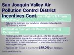 san joaquin valley air pollution control district incentives cont