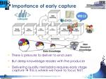importance of early capture